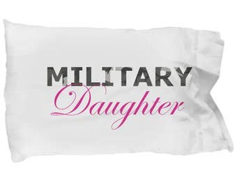 Military Daughter - Pillow Case - Deployment Gift - Gift For Her - Military Army Navy Air Force Marines Coast Guard Combat Army Rangers