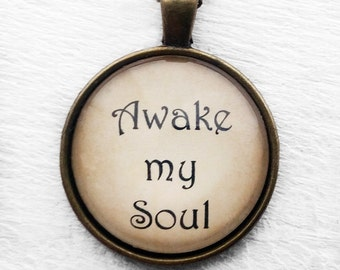 Awake My Soul Pendant and Necklace