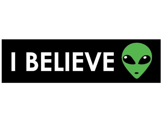 I Believe in Aliens UFOs Decal Vinyl or Magnet Bumper Sticker