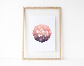 Dreamy Days Print