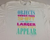 Objects Under This Shirt Are Larger Than They Appear Womens Large USA Made