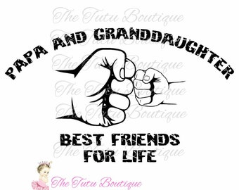 Papa and Granddaughter Best Friends For Life SVG File, Father's day, Instant Download