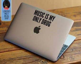 Music is my only drug Macbook / Laptop Vinyl Decal