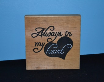 Always in my heart reclaimed wood sign/ handmade wooden signs/ hand painted hand made signs