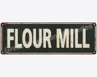 Flour Mill Distressed Look Metal Sign 6x18 6180608