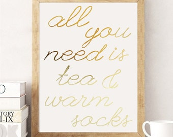 All You Need Is Tea & Warm Socks, Real Gold Foil Print, Winter Quote Print, Winter Prints, Typography Art, Bedroom Print, 11x17 Poster,