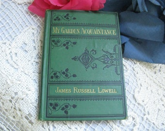 Vintage Pocket Book ~~My Garden Acquaintance Book By James Russell Lowell~~Published By James R Osgood & Co 1877