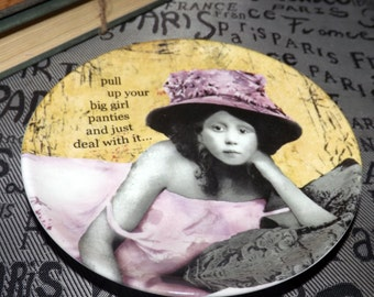 "Vintage (c.1996) Erin Smith Art ""Pull up your big girl panties and just deal with it!"" pin or trinket dish. Too cute!"
