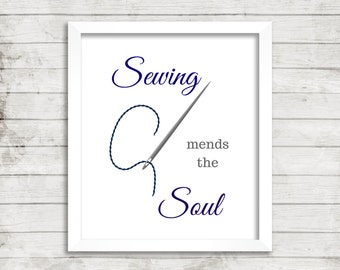 Print: Sewing Mends the Soul. Digital Quilt or Sew Quote, Instant Download of Quilt Studio Art for Fabric Lover Sewing