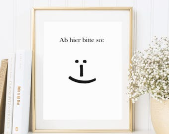Ab hier bitte so, Smiley, Fineart print, poster, lettering, quotes, motivational quote, typography, text art, word art, graphic design