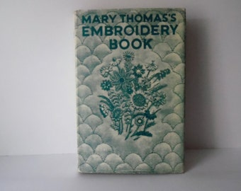 Mary Thomas's Embroidery book. Vintage Embroidery Book. Hard back book. Vintage Needlework book.