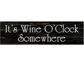 It's Wine O'Clock Somewhere Sign- Wine O'Clock Black Wall Sign