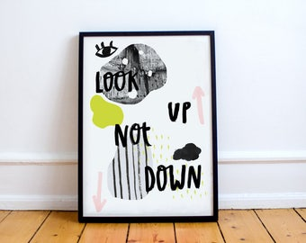 Look Up Not Down Print! Inspirational Brush stroke Typographical Print, Perfect Workspace Decor or home office, positivity Art Gift