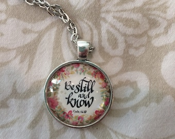 BE STILL & KNOW Scripture Pendant
