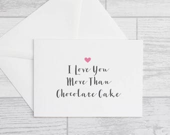 Valentines Card - l Love You More Than Chocolate Cake Greeting Card