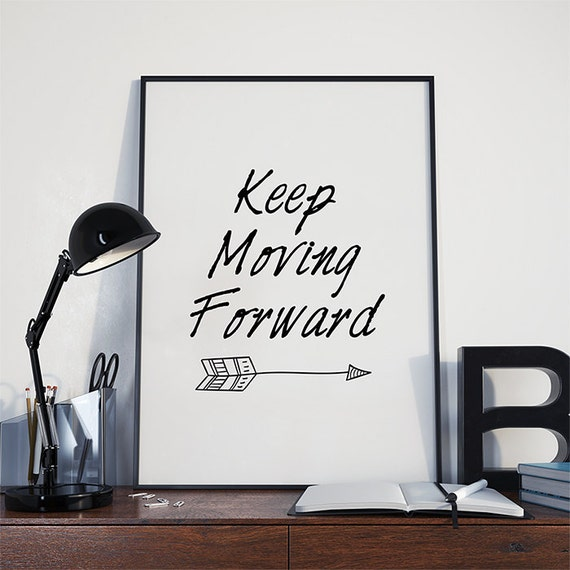 Positive Quotes On Moving Forward: Keep Moving Forward Quote Poster Inspirational Print
