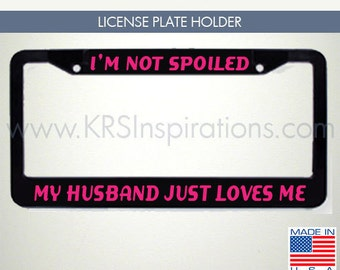 Spoiled Wife License Plate Holder