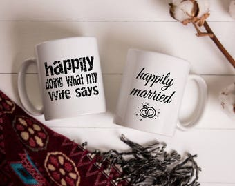 His and Hers | Happily Doing What My Wife Says | Happily Married | His and Hers Mugs | Couples Mugs | Newly Married