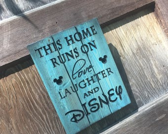 Carved This Home Runs On Love Laughter and Disney Pallet sign FREE SHIPPING