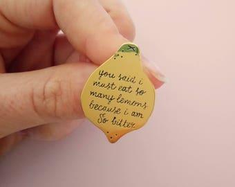 I must eat so many lemons because I am so bitter enamel pin  | Lapel pin | Cute shiny GOLDEN LEMON pin | Kate Nash - foundations