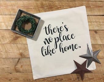 There's no place like home pillowcase