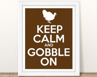 Keep Calm and Gobble On, Quote Print, Printable wall art decor poster, craft decor, calligraphy print, thanksgiving print, turkey