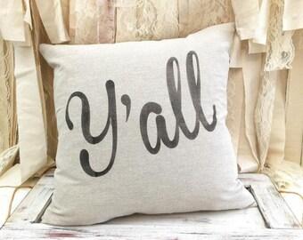 Y'all farmhouse style throw pillow cover - you all pillow - farmhouse pillow - housewarming gift - southern home decor - country decor