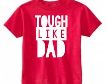Tough Like DAD - TODDLER Tees/Raglans - Made to Order