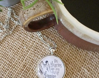 His Mercies Are New Every Morning Necklace /Scripture Necklace/ Encouraging Pendant Necklace