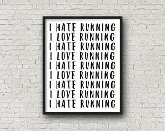I Love Running I Hate Running, Gift For Runner, Motivational Poster, Fitness Motivation, Inspirational Wall Art, Marathon Gift, Track, XC
