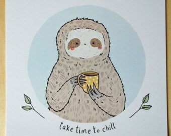 Sloth Illustration 'Take time to chill' - Art Print