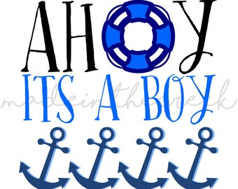 Ahoy Its A Boy, Baby Announcement, Anchors, Life Ring, SVG File, Digital Print, PNG, PDF, Cut File, Silhouette, Cricut