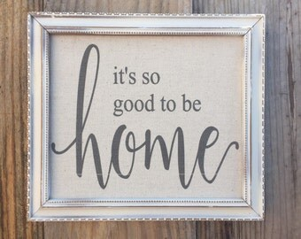 It's so good to be home Framed quote,Inspirartional saying,canvas print,framed sign saying,typography print,wall art,family wall art,