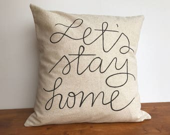 Let's Stay Home neutral pillow cover, farmhouse throw pillow, hand lettered pillow cover, winter pillow