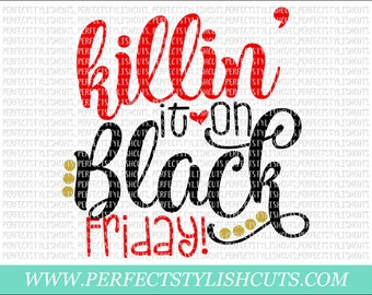Killin' It On Black Friday SVG, DXF, EPS, png Files for Cutting Machines Cameo or Cricut - Black Friday Svg, Black Friday Shirt