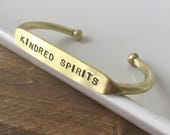 Kindred Spirits / Quote Cuff / Love Cuff / Bestie Bracelet / Best Friends / Buddies / Friends Forever / Peas in a pod / Sisters / College