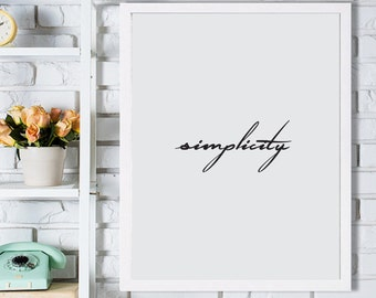 Simplicity Poster, Simplicity Home Print, Signature Printable Poster, Instant download, Text Poster, 50x70cm, 8x10in