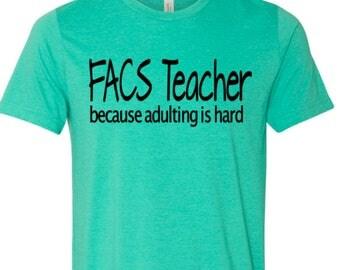 FACS teacher because adulting is hard - FACS teacher - Teacher shirt - Home Economics shirt - Education shirt - Enid and Elle