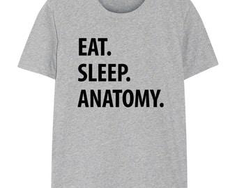Anatomy T-Shirt, Eat Sleep Anatomy shirt Mens Womens Gifts - 1252