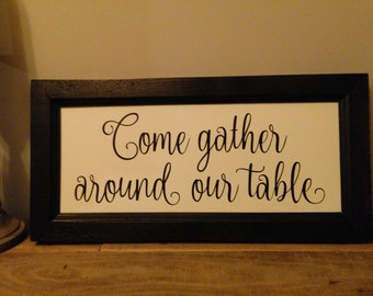 "Hand Painted ""Come gather around our table"" Sign - Rustic - Primitive - Fixer Upper Style - Farmhouse - Country - Dining Room - Kitchen"