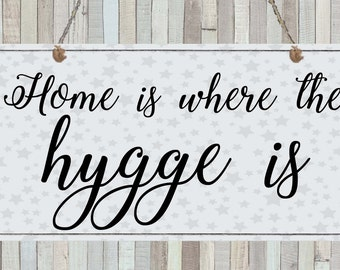 Home is Where the Hygge is Plaque Sign House Decor Gift Present Danish