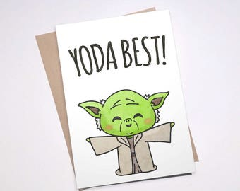 YODA BEST CARD - Star Wars Pun Quote Boyfriend Girlfriend Birthday Anniversary Punny Chewy Cute Force Jedi | Printable Download or Physical