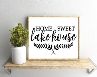 Printable Wall Art, Home Sweet  Lake House Quote , Home Decor, Instant Download