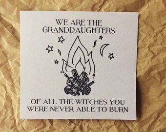 We Are The Granddaughters of All the Witches You Were Never Able to Burn Sticker