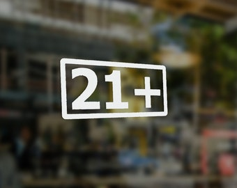 21+ Vinyl Sticker, Bar Sign, 21 Decal, Bar Decor, 21 Sign, Bar Signage