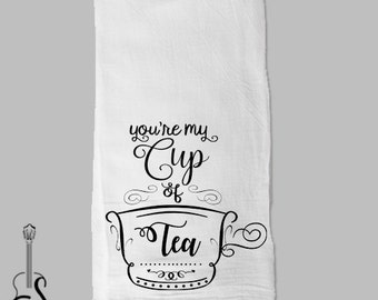 You're My Cup of Tea - Kitchen Towel