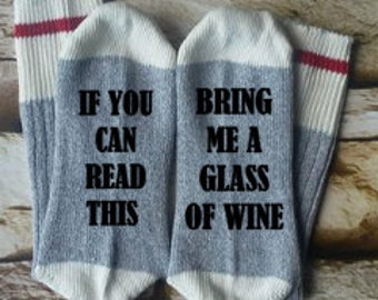 if you can read this socks, wine socks, bring me wine, gifts for her, birthday gift, mothers day gift,  funny socks, novelty socks