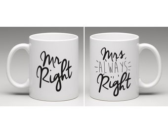 Mr Right & Mrs Always Right Mugs - Wedding / Engagement Gift