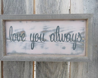 love you always - Custom Wooden Sign - Wall Decor