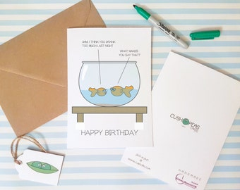 Funny Drank Too Much Birthday Card - Silly Fish Birthday Card - Drinking Jokes Card - Puns - Alternative Quirky Birthday Card - Charity Card